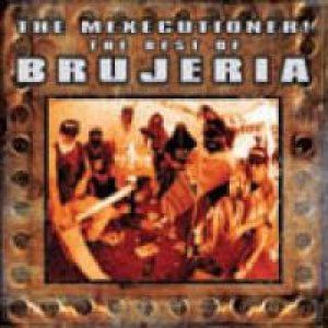 Brujeria - The Mexecutioner! - the Best of Brujeria cover art