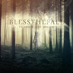 Blessthefall - To Those Left Behind cover art