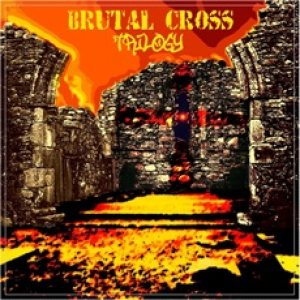 Brutal Cross - Trilogy cover art