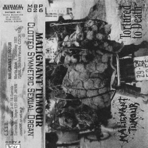 Malignant Tumour / Clotted Symmetric Sexual Organ - Tortured to Death / Untitled cover art