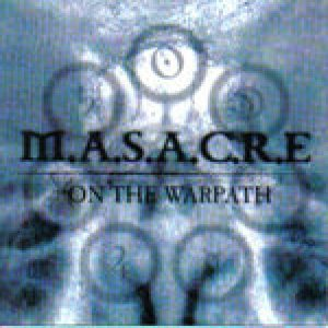 M.A.S.A.C.R.E. - On the Warpath cover art