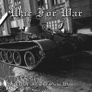 War for War - War Is the Only Way cover art