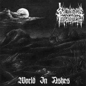 Sacrilegious Impalement - World in Ashes cover art