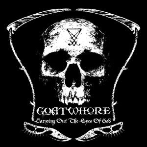 Goatwhore - Carving Out the Eyes of God cover art