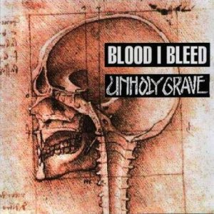 Unholy Grave - Unholy Grave / Blood I Bleed cover art
