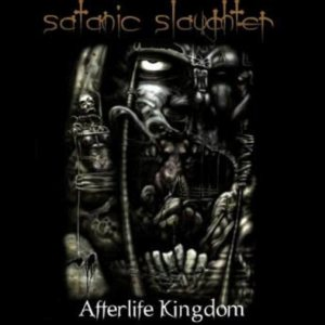 Satanic Slaughter - Afterlife Kingdom cover art