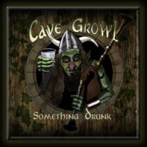 Cave Growl - Something drunk cover art