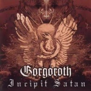 Gorgoroth - Incipit Satan cover art