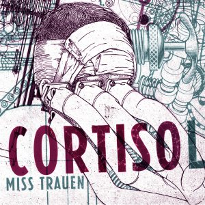 Cortisol - Miss Trauen cover art