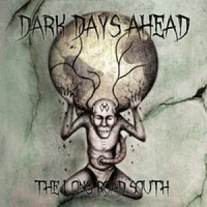 Dark Days Ahead - The Long Road South cover art
