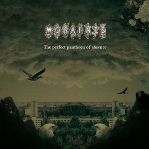 Moraines - The Perfect Pantheon of Absence cover art