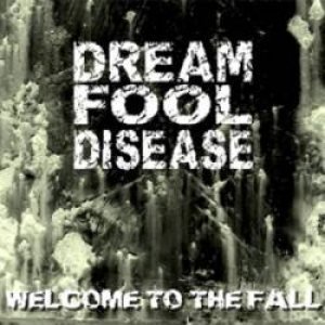 Dream Fool Disease - Welcome to the Fall cover art