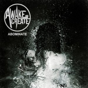 Awake and Create - Abominate cover art