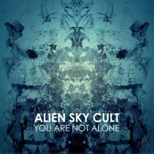 Alien Sky Cult - You Are Not Alone cover art