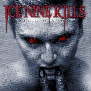 Ice Nine Kills - The Predator Becomes the Prey cover art