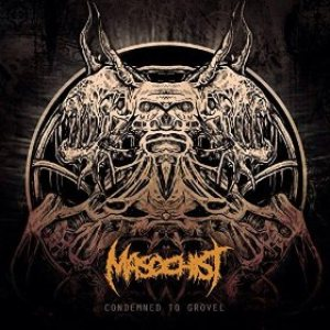 Masochist - Condemned to Grovel cover art