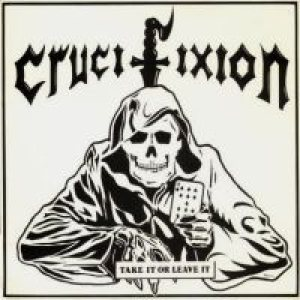 crucifixion - Take It or Leave It cover art
