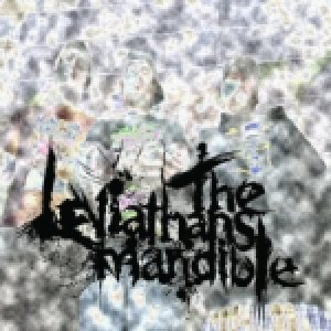 The Leviathan's Mandible - Discography (2007-2012) cover art