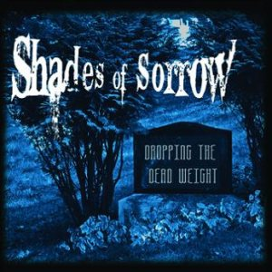 Shades of Sorrow - Dropping the Dead Weight cover art