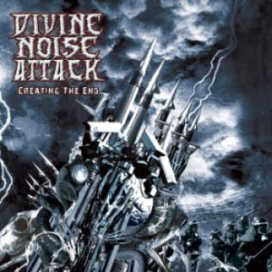 Divine Noise Attack - Creating the End cover art