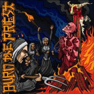 Burn the Priest - Burn the Priest cover art