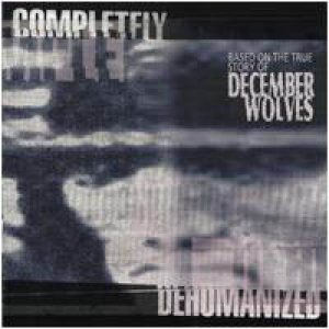 December Wolves - Completely Dehumanized cover art