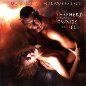 Obtained Enslavement - The Shepherd and the Hounds of Hell cover art