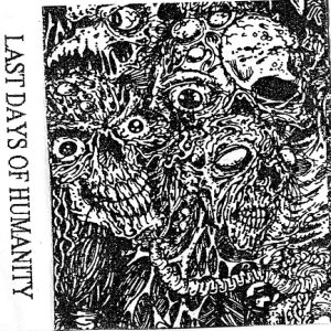 Last Days Of Humanity - Human Atrocity cover art