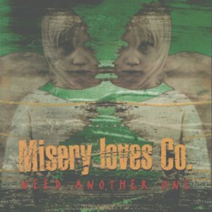 Misery Loves Co. - Need Another One cover art