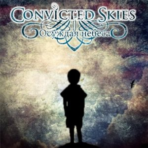 Convicted Skies - Condemning the Heavens cover art