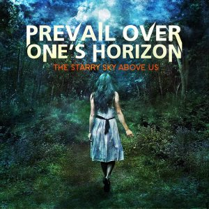 Prevail Over One's Horizon - The Starry Sky Above Us cover art