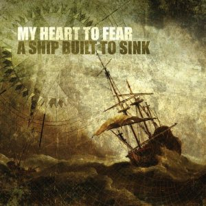 My Heart to Fear - A Ship Built to Sink cover art