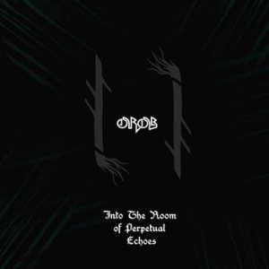 Orob - Into the Room of Perpetual Echoes cover art