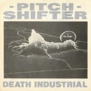 Pitchshifter - Death Industrial cover art
