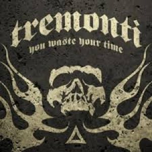 Tremonti - You Waste Your Time cover art