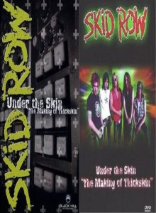 "Skid Row - Under the Skin: ""The Making of Thickskin"" cover art"