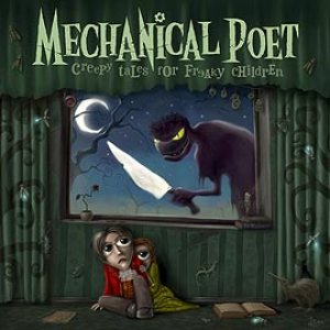 Mechanical Poet - Creepy Tales for Freaky Children cover art