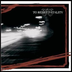 To Resist Fatality - Demo 2004 cover art