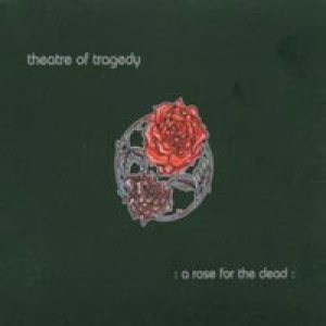 Theatre Of Tragedy - A Rose for the Dead cover art