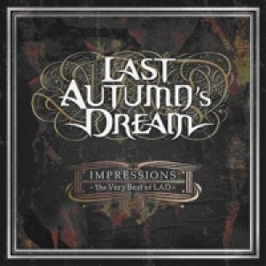 Last Autumn's Dream - Impressions : the Very Best of LAD cover art