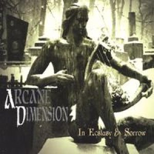 Arcane Dimension - In Ecstacy and Sorrow cover art