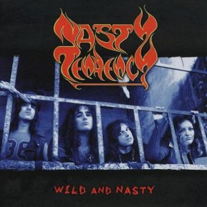 Nasty Tendency - Wild and Nasty cover art