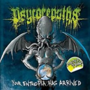 Psycorepaths - Your Entropia Has Arrived cover art