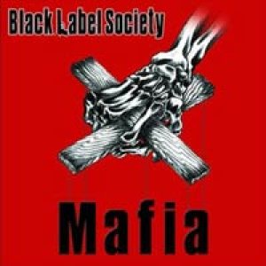 Black Label Society - Mafia cover art