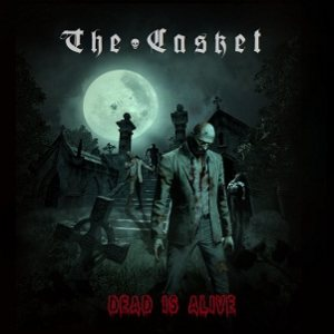 The Casket - Dead Is Alive cover art