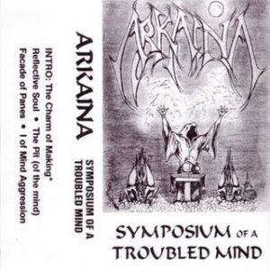Arkaina - Symposium of a Troubled Mind cover art