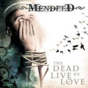 Mendeed - The Dead live by Love cover art