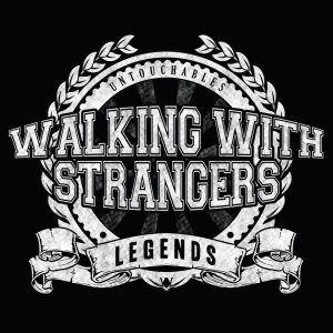 Walking With Strangers - Legends / Untouchables cover art