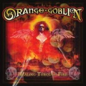 Orange Goblin - Healing Through Fire cover art