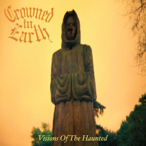 Crowned In Earth - Visions of the Haunted cover art